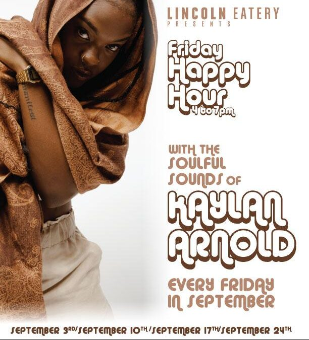 Friday Happy Hour with the Soulful Sounds of Kaylan Arnold